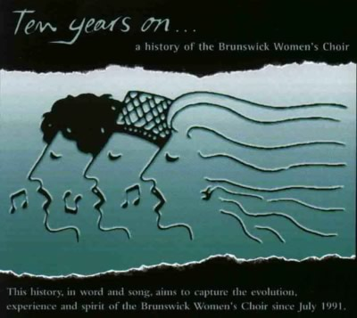 "Cover of Brunswick Women's Choir oral history CD ""10 years on"""