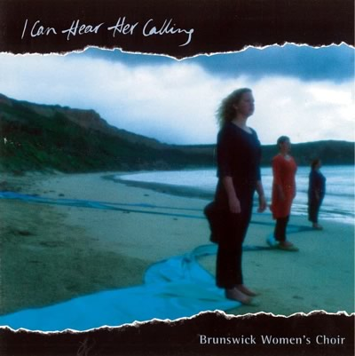 "Cover of Brunswick Women's Choir CD ""I heard her calling"""